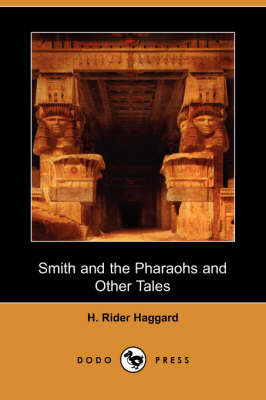Smith and the Pharaohs and Other Tales (Dodo Press)