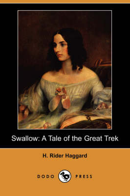 Swallow: A Tale of the Great Trek (Dodo Press)