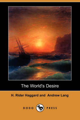 The World's Desire (Dodo Press)