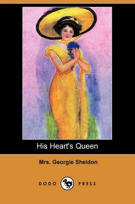 His Heart's Queen (Dodo Press)