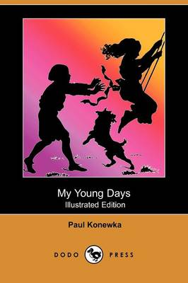 My Young Days (Illustrated Edition) (Dodo Press)