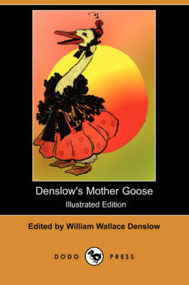 Denslow's Mother Goose (Illustrated Edition) (Dodo Press)