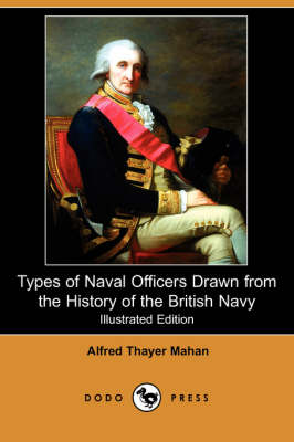 Types of Naval Officers Drawn from the History of the British Navy (Illustrated Edition) (Dodo Press)