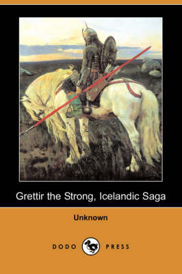 Grettir the Strong, Icelandic Saga (Dodo Press)