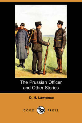 The Prussian Officer and Other Stories (Dodo Press)
