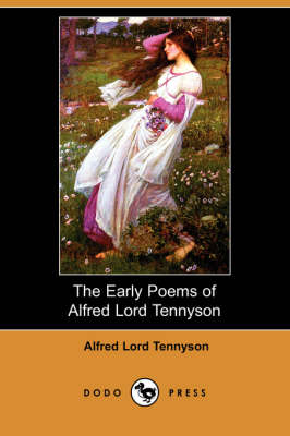 The Early Poems of Alfred Lord Tennyson (Dodo Press)