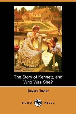The Story of Kennett, and Who Was She? (Dodo Press)