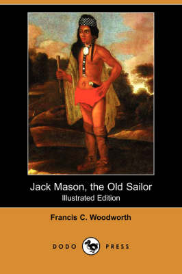 Jack Mason, the Old Sailor (Illustrated Edition) (Dodo Press)