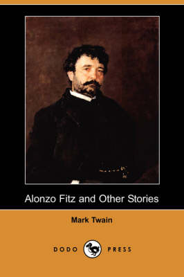 Alonzo Fitz and Other Stories (Dodo Press)
