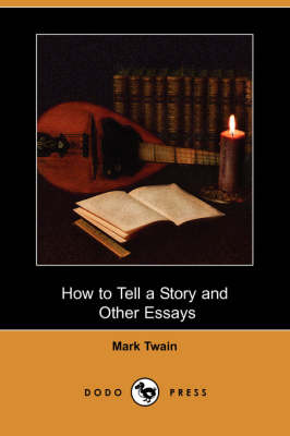 How to Tell a Story and Other Essays (Dodo Press)