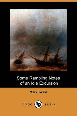 Some Rambling Notes of an Idle Excursion (Dodo Press)