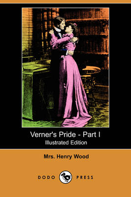 Verner's Pride - Part I (Illustrated Edition) (Dodo Press)