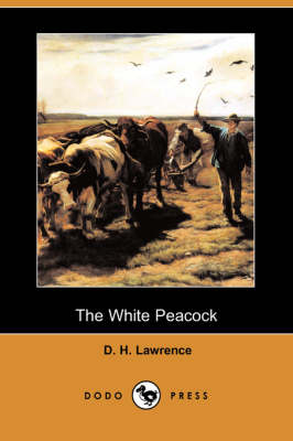 The White Peacock (Dodo Press)