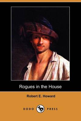 Rogues in the House (Dodo Press)