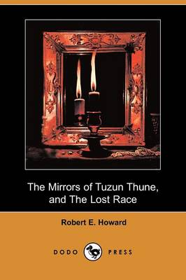 The Mirrors of Tuzun Thune, and the Lost Race (Dodo Press)