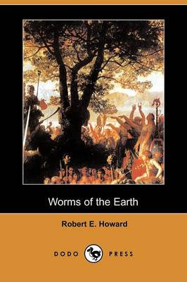 Worms of the Earth (Dodo Press)