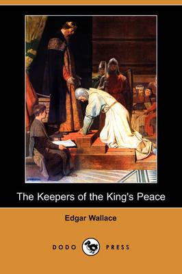 The Keepers of the King's Peace (Dodo Press)