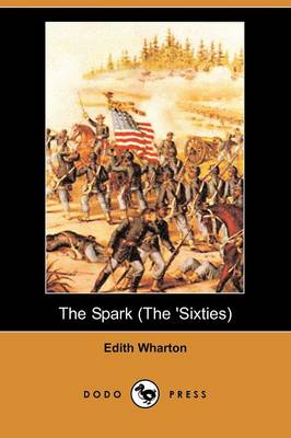 The Spark (the 'Sixties) (Dodo Press)