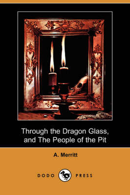 Through the Dragon Glass, and the People of the Pit (Dodo Press)