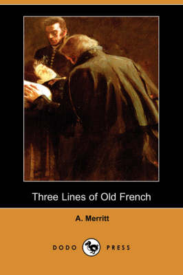 Three Lines of Old French (Dodo Press)