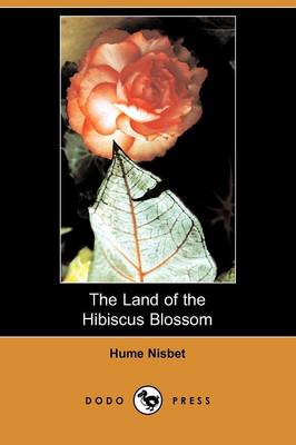 The Land of the Hibiscus Blossom (Dodo Press)