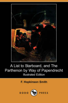 A List to Starboard, and the Parthenon by Way of Papendrecht (Illustrated Edition) (Dodo Press)