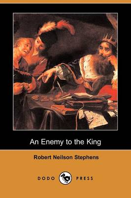 An Enemy to the King (Dodo Press)