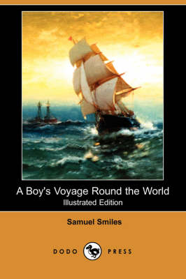 A Boy's Voyage Round the World (Illustrated Edition) (Dodo Press)