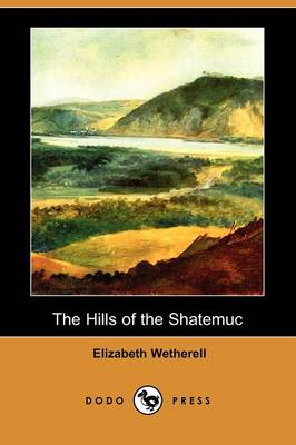 The Hills of the Shatemuc (Dodo Press)