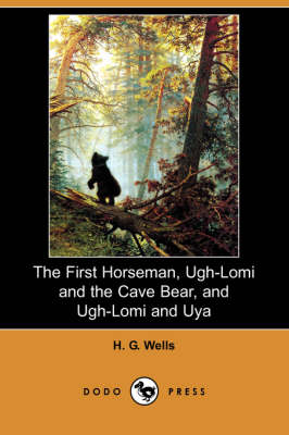 The First Horseman, Ugh-Lomi and the Cave Bear, and Ugh-Lomi and Uya (Dodo Press)