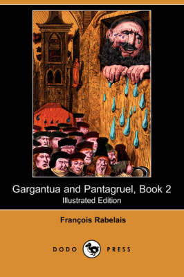 Gargantua and Pantagruel, Book 2 (Illustrated Edition) (Dodo Press)