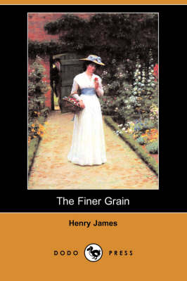 The Finer Grain (Dodo Press)