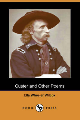 Custer and Other Poems (Dodo Press)