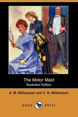 The Motor Maid (Illustrated Edition) (Dodo Press)