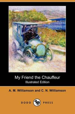 My Friend the Chauffeur (Illustrated Edition) (Dodo Press)