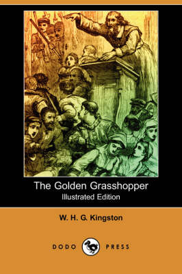 The Golden Grasshopper (Illustrated Edition) (Dodo Press)