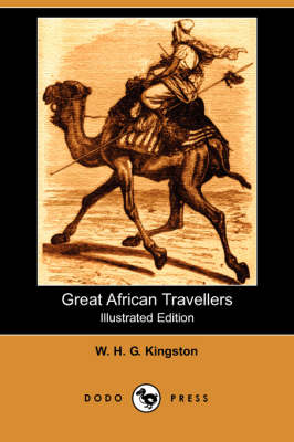Great African Travellers (Illustrated Edition) (Dodo Press)