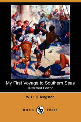 My First Voyage to Southern Seas (Illustrated Edition) (Dodo Press)