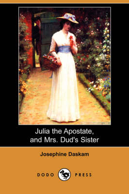 Julia the Apostate, and Mrs. Dud's Sister (Dodo Press)