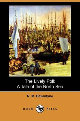 The Lively Poll: A Tale of the North Sea (Dodo Press)