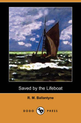 Saved by the Lifeboat (Dodo Press)