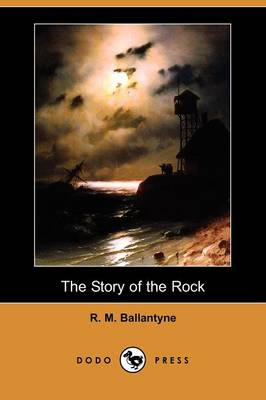 The Story of the Rock (Dodo Press)