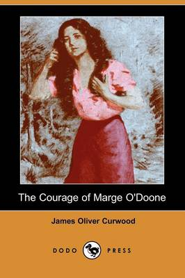 The Courage of Marge O'Doone (Dodo Press)