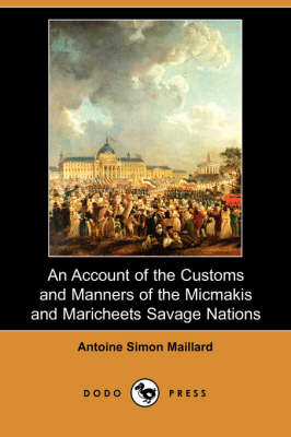 An Account of the Customs and Manners of the Micmakis and Maricheets Savage Nations (Dodo Press)