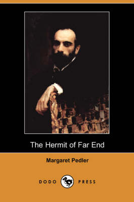 The Hermit of Far End (Dodo Press)