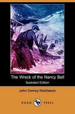 The Wreck of the Nancy Bell (Illustrated Edition) (Dodo Press)