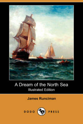 A Dream of the North Sea (Illustrated Edition) (Dodo Press)