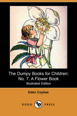 The Dumpy Books for Children: No. 7. a Flower Book (Dodo Press)