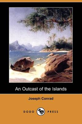 An Outcast of the Islands (Dodo Press)