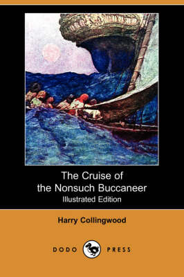 The Cruise of the Nonsuch Buccaneer (Illustrated Edition) (Dodo Press)